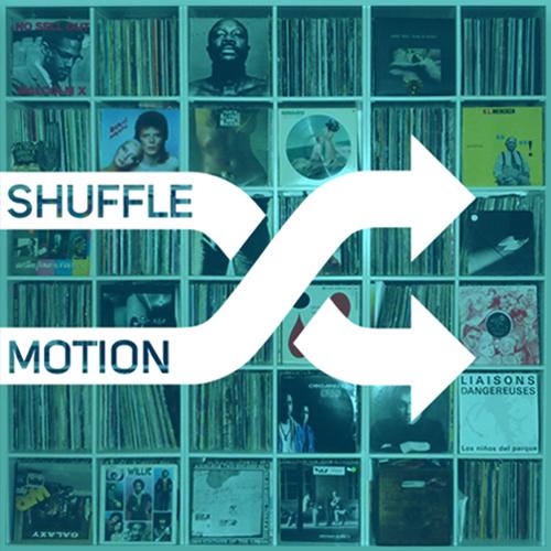 SHUFFLE MOTION