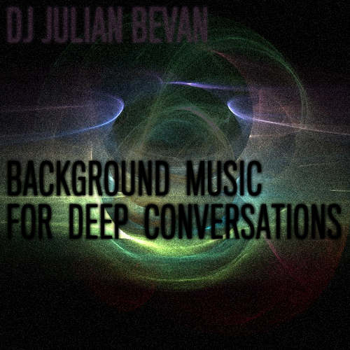 BACKGROUND MUSIC FOR DEEP CONVERSATIONS