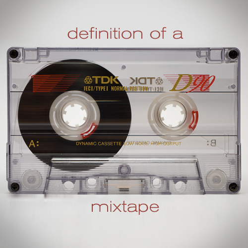 DEFINITION OF A MIXTAPE