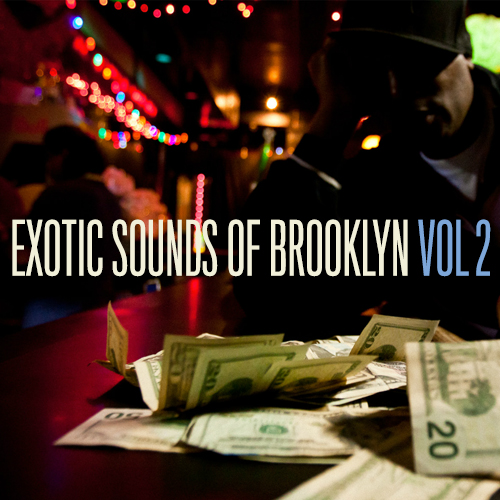 EXOTIC SOUNDS OF BROOKLYN VOL. 2