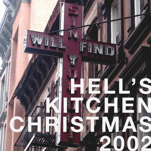 HELL'S KITCHEN XMAS 2002