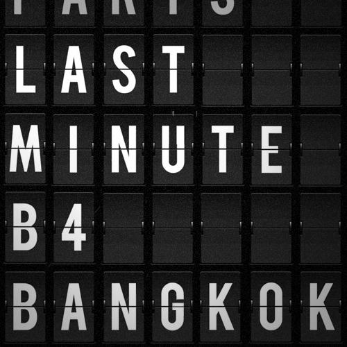 LAST MINUTE B4 BANGKOK