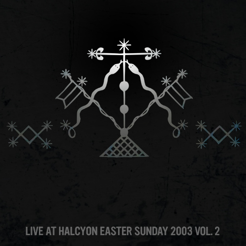 LIVE AT HALCYON - EASTER SUNDAY 2003 - VOL 2