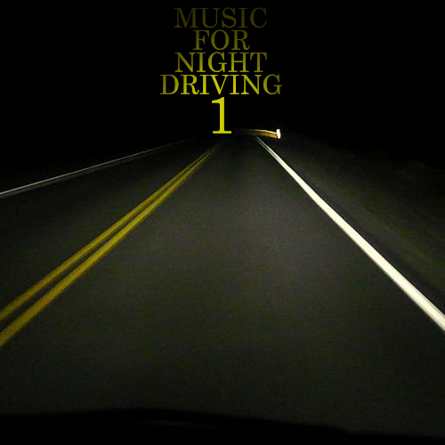 MUSIC FOR NIGHT DRIVING