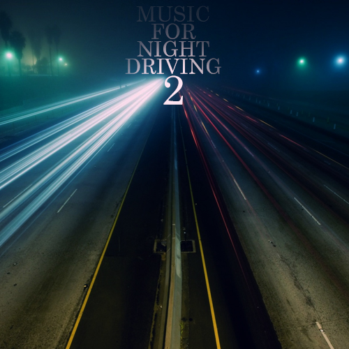 MUSIC FOR NIGHT DRIVING 2
