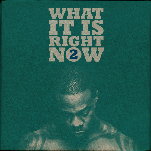 WHAT IT IS RIGHT NOW VOL 2