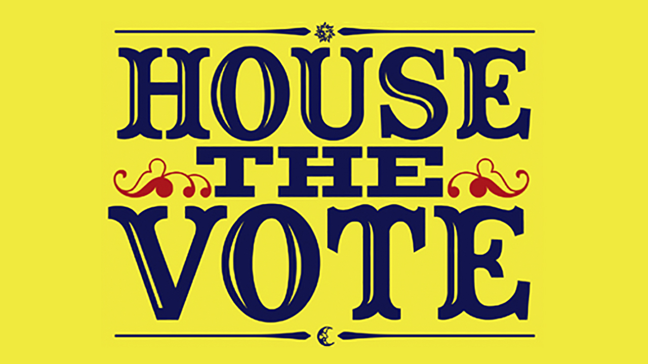 HOUSE THE VOTE