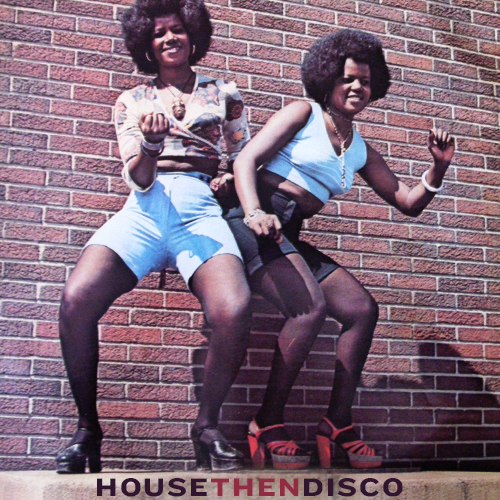 HOUSE THEN DISCO