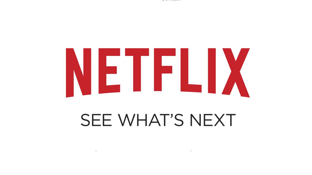 NETFLIX - SEE WHAT'S NEXT