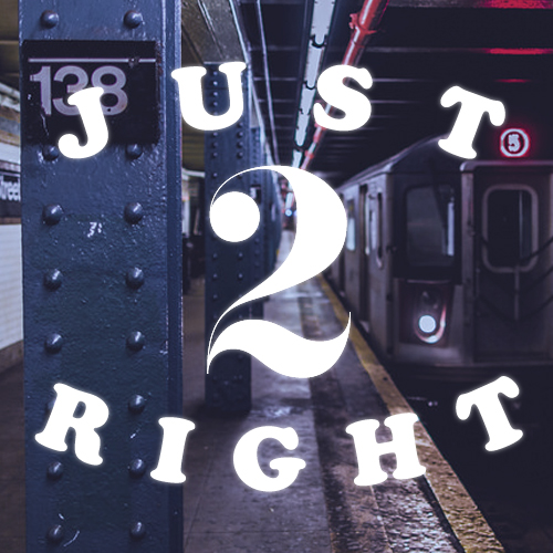 JUST RIGHT 2